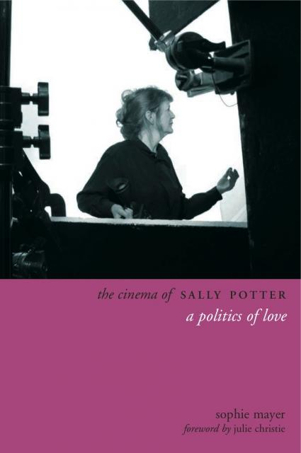 The Cinema of Sally Potter: A Politics of Love...